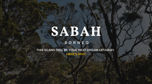 Sabah, Borneo Will Be Your Next Dream Holiday. Here's Why!