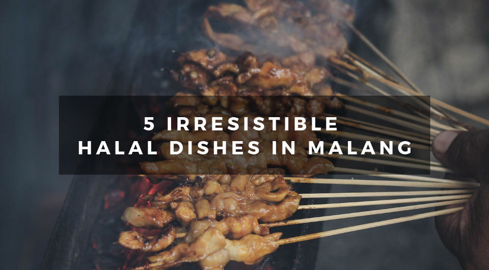 You Haven't Experienced Malang, Indonesia Until You Try These 5 Irresistible Halal Dishes