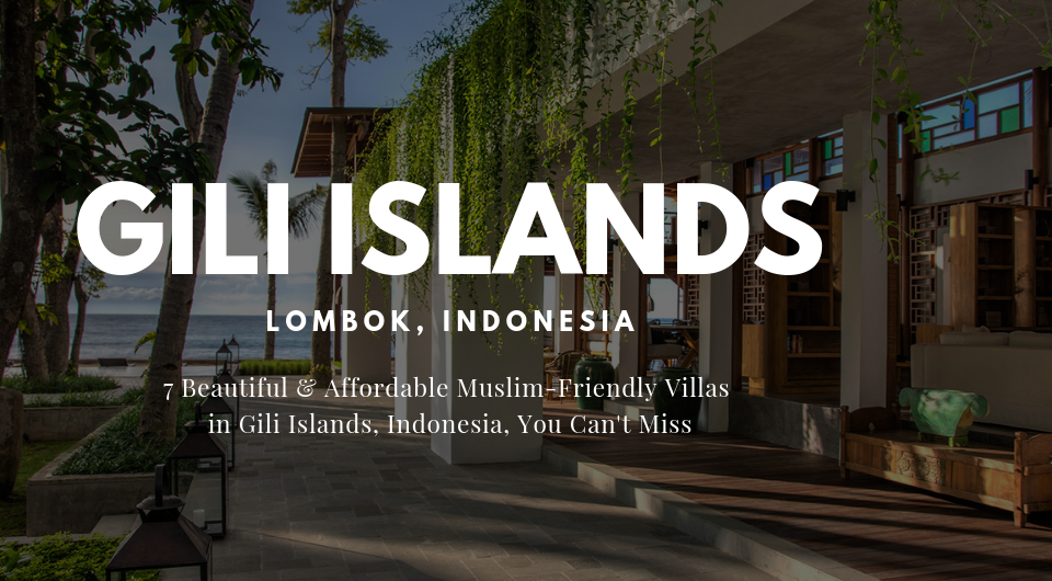 7 Beautiful & Affordable Muslim-Friendly Villas in Gili Islands, Indonesia, You Can't Miss