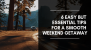 6 Easy But Essential Tips for a Smooth Weekend Getaway
