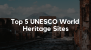 HalalTrip Picks! Top 5 UNESCO World Heritage Sites