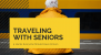 Traveling With Seniors? 5 Hacks Everyone Should Have Known