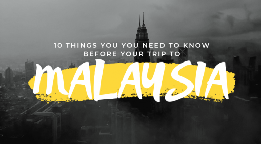 10 Things to Know Before your Trip to Malaysia