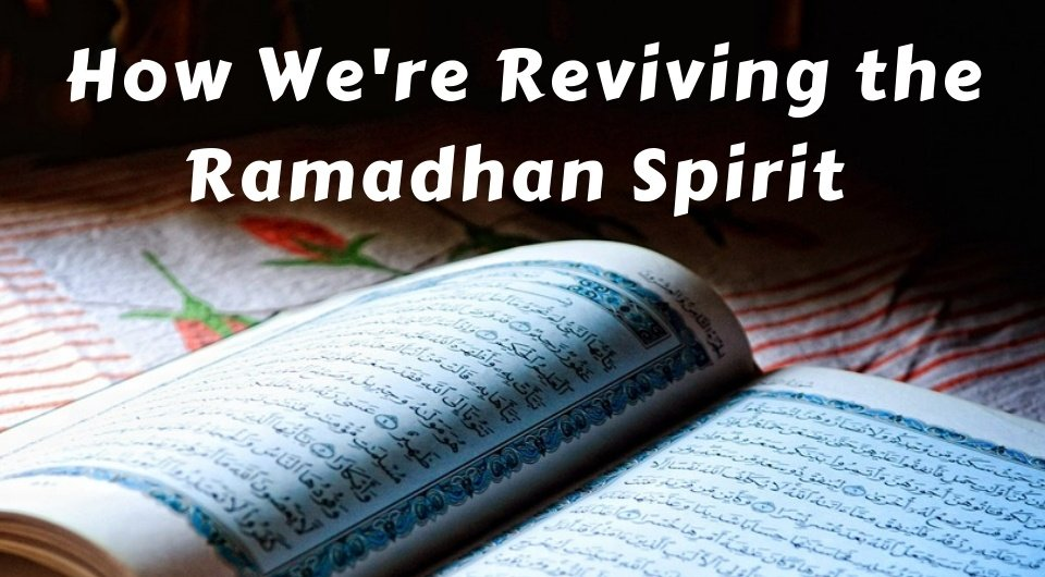 Revive The Ramadan Spirit With 5 Easy Steps