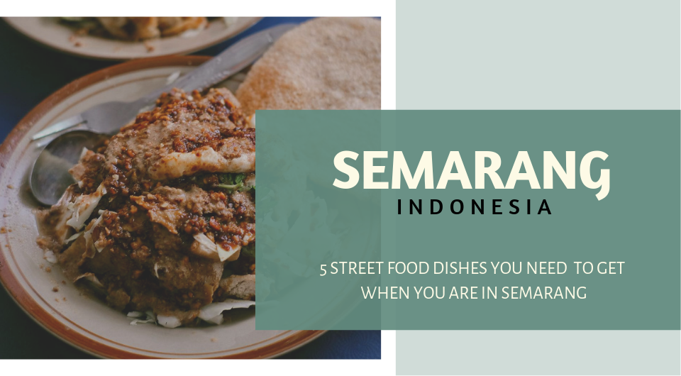 Semarang, Indonesia | You Haven't been To Semarang If Haven't Try These Street Food!