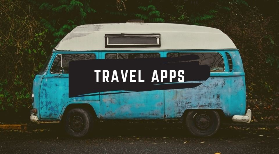 Travelling Somewhere? Download These Apps First!