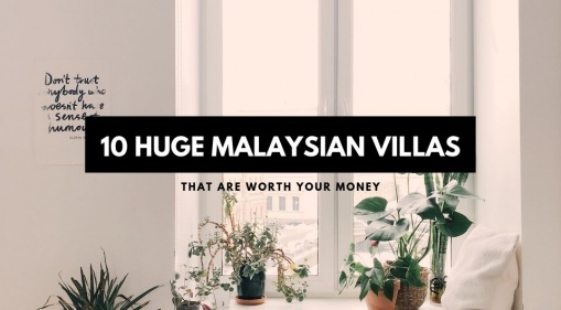 Traveling In A Big Group? 10 Huge Villas in Malaysia That Are Worth Every Penny