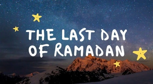 What You Should Do on The Last Day of Ramadhan