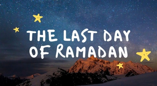What You Should Do on The Last Day of Ramadan