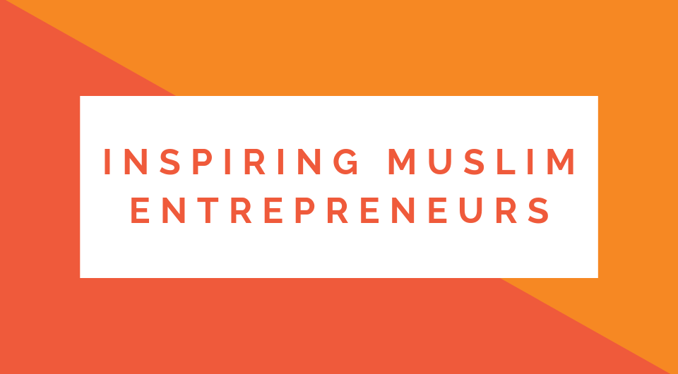 5 Young Muslim Entrepreneurs Who Will Inspire You