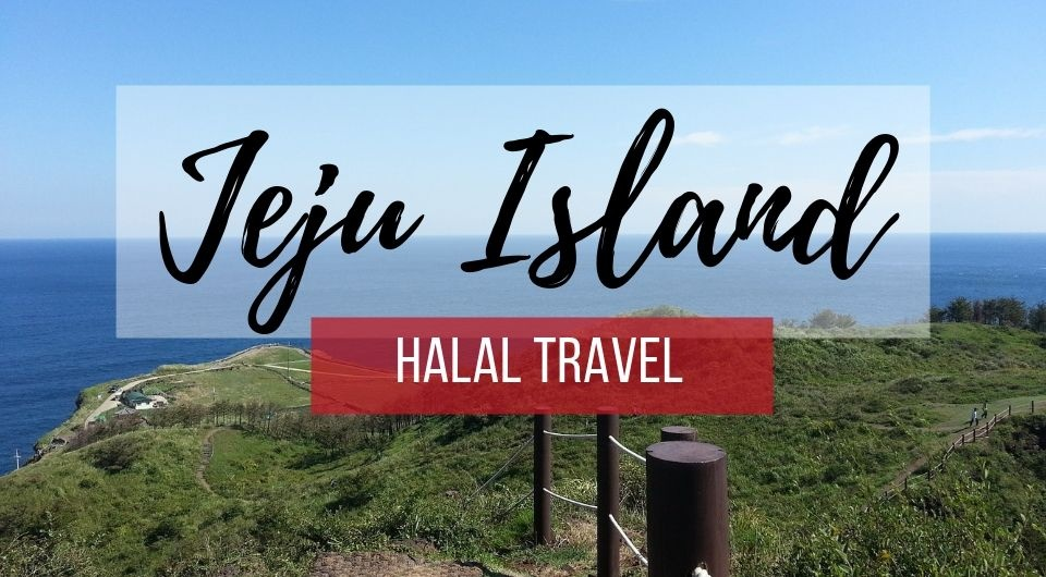 Halal Travel Guide to Jeju Island