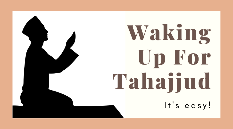 Do You Struggle to Wake Up For Tahajjud? We've Got Some Tips For You!