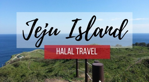 Halal Travel Guide to Jeju Island