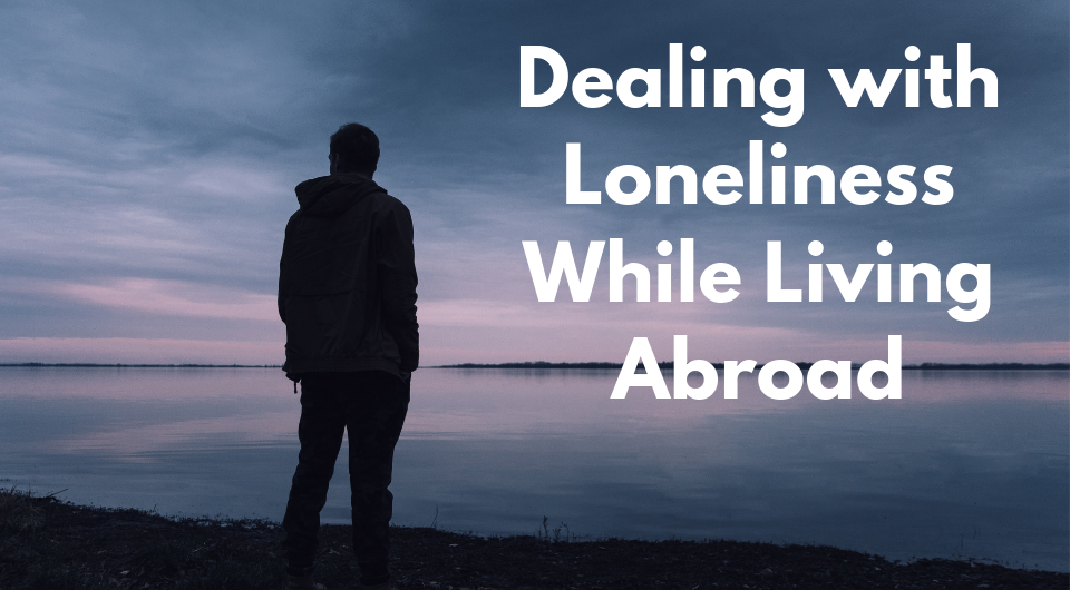 If You're Living Abroad And Feeling Lonely, Here Are Some Tips to Brighten Your Mood!