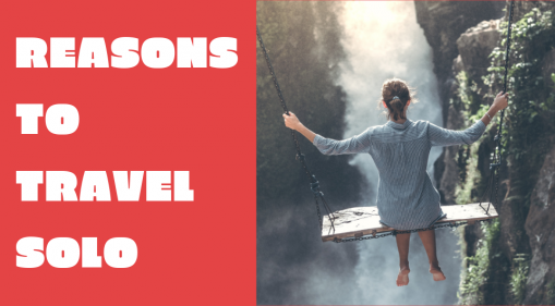 7 Reasons Why You Should Go on a Solo Journey