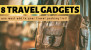 Don't Forget to Bring These 8 Travel Gadgets Along For Your Next Trip!