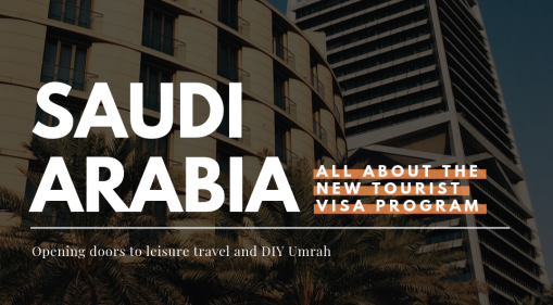 Latest Travel News: Saudi Arabia's New Tourist Visa Program Open Doors To Leisure Travel & DIY Umrah