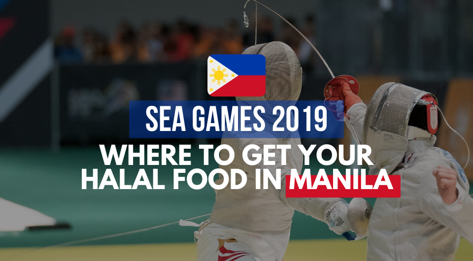 Seagames 2019 Where To Get Your Halal Food In Manila