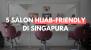 5 Salon Hijab-friendly di Singapura, Penyelamat Krisis Rambut