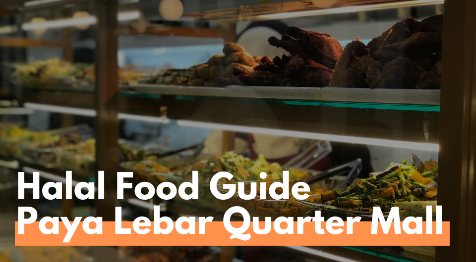 Halal Foodie's Guide to Paya Lebar Quarter (PLQ) Mall