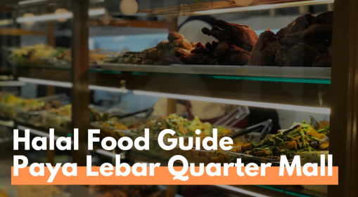 Halal Foodie's Guide to Paya Lebar Quarter (PLQ) Mall