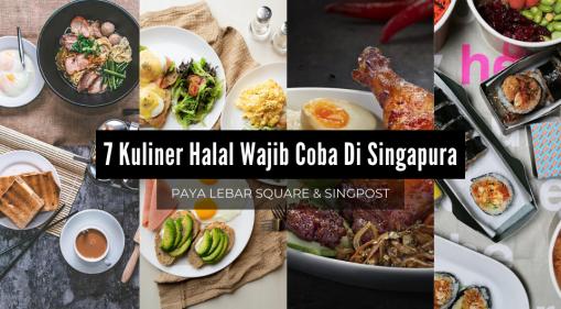 Inilah 7 Rekomendasi Kuliner Halal yang Kamu Harus Coba di Paya Lebar Square & SingPost