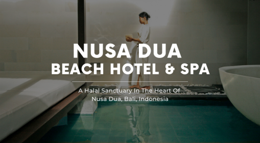 Nusa Dua Beach Hotel & Spa | A Halal Sanctuary In The Heart Of Nusa Dua, Bali