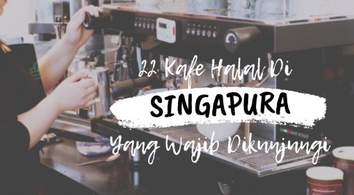 22 Kafe Halal Di Singapura Yang Wajib Dikunjungi