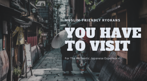 Muslim-Friendly Ryokans You Have to Visit For The Authentic Japanese Experience