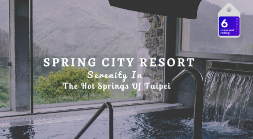 Spring City Resort | Serenity In The Hot Springs Of Taipei