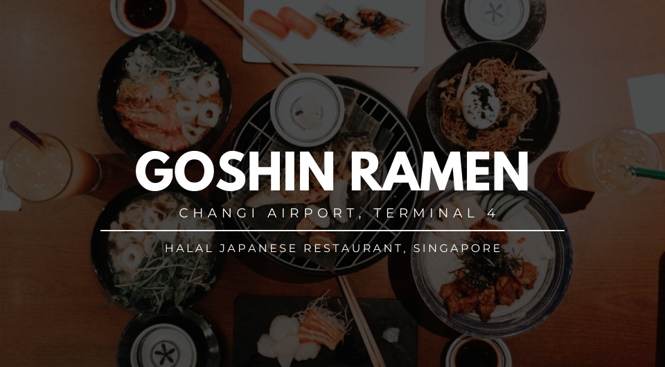 Goshin Ramen - New Halal Japanese Restaurant In Changi Airport Singapore!