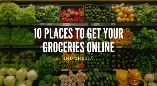 Shop For Groceries Online With These 10 Online Grocery Delivery Services in Indonesia
