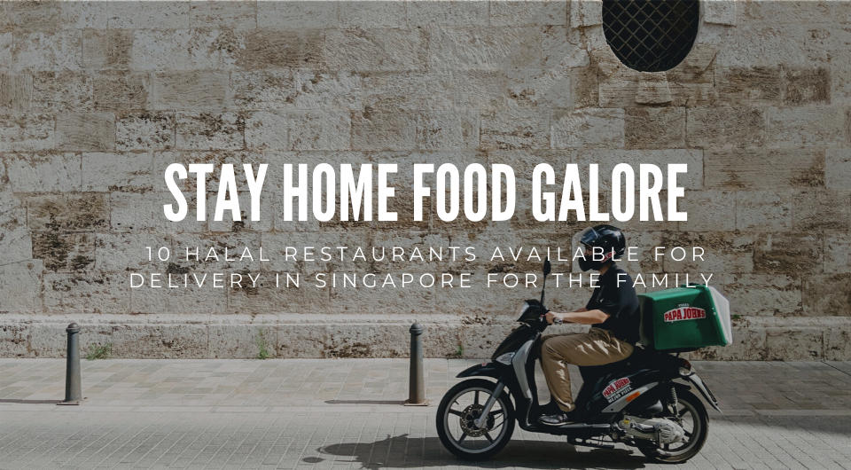 10 Halal Restaurants Available For Delivery In Singapore So You Don't Have To Leave the House.