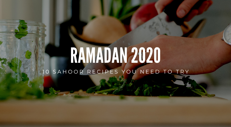 10 Sahoor Recipes You Need To Try Out This Ramadan