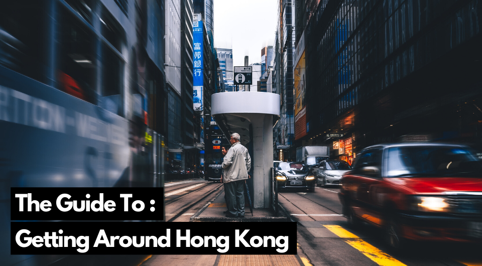 How To Get Around Hong Kong