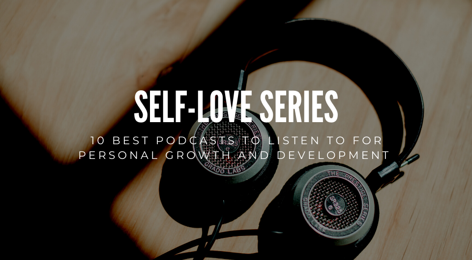 10 Best Podcasts To Listen To For Personal Growth and Development