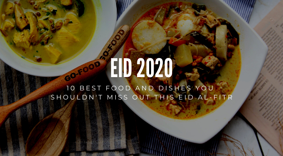 Eid 2020: 10 Best Food and Dishes You Shouldn't Miss Out This Eid al-Fitr