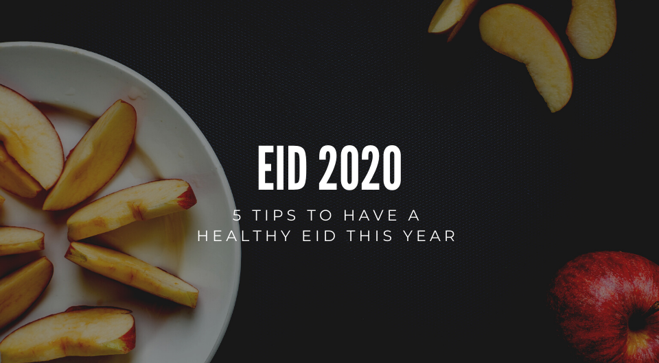Eid 2020   5 Tips To Have A Healthy Eid This Year