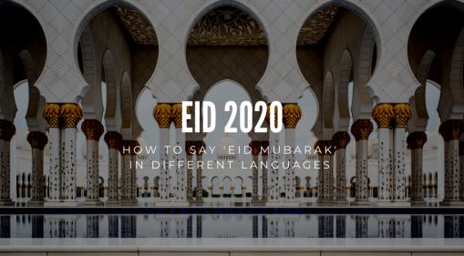 Eid 2020: How To Say 'Eid Mubarak' In Different Languages