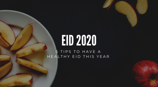 Eid 2020 | 5 Tips To Have A Healthy Eid This Year