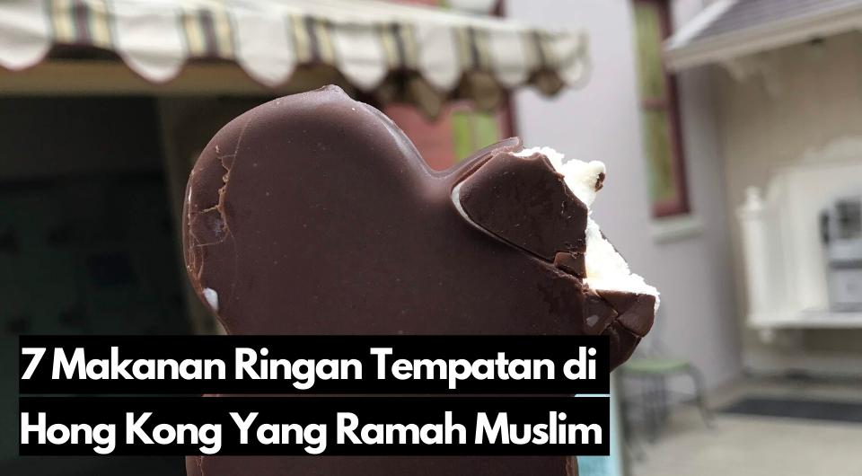 7 Makanan Ringan Tempatan di Hong Kong Yang Ramah Muslim