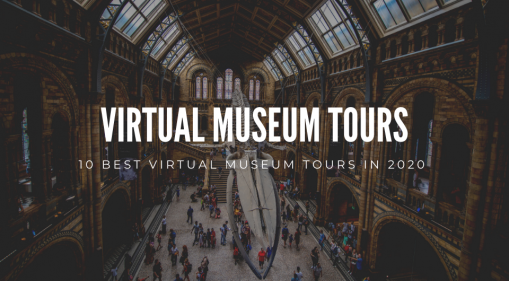 10 Best Virtual Museum Tours In 2020