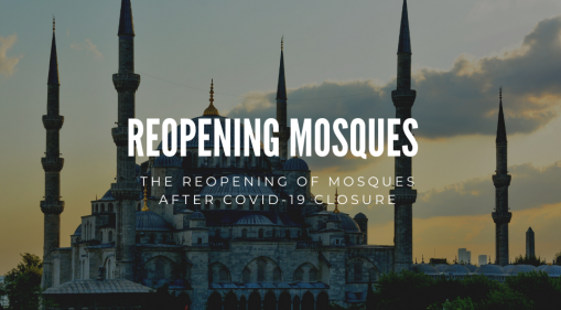 The Reopening Of Mosques After Covid-19 Closure