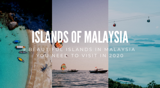 9 Beautiful Islands In Malaysia You Need To Visit In 2020