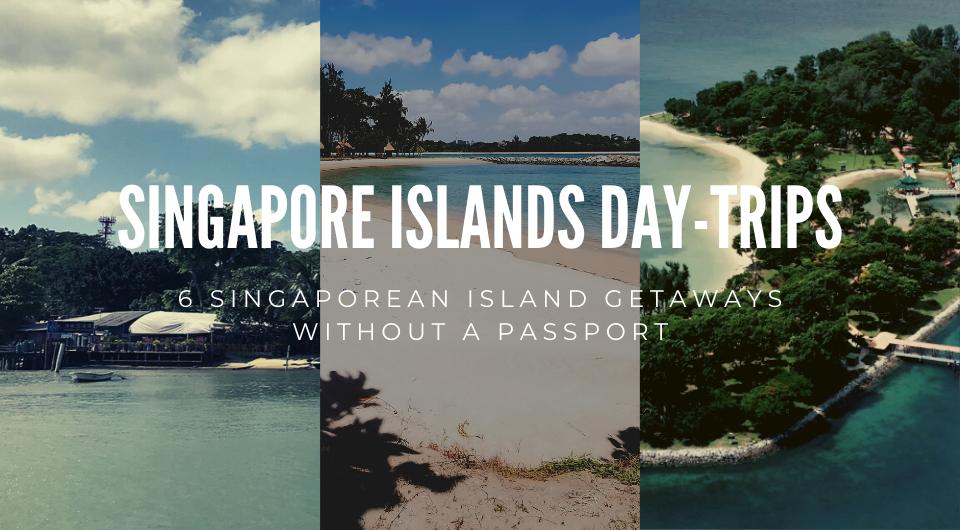 6 Singaporean Island Getaways without a Passport