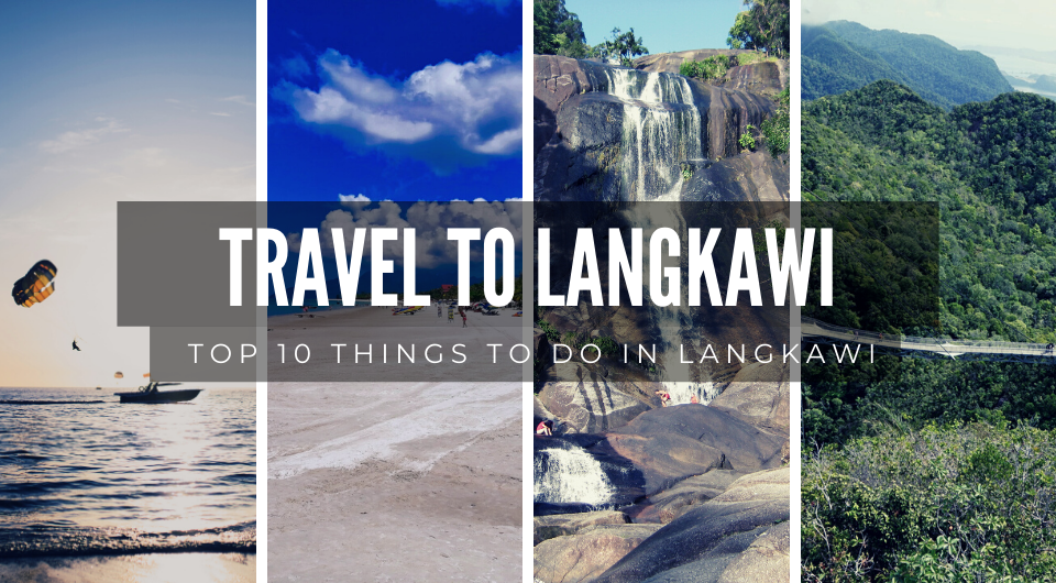 Top 10 Things To Do in Langkawi