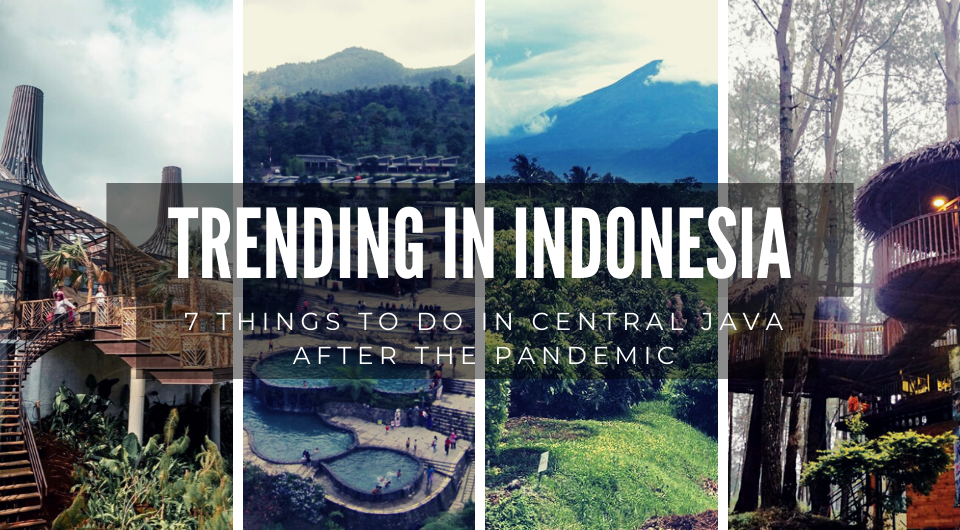 7 Things To Do In Central Java After The Pandemic