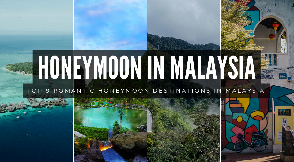 9 Honeymoon Destinations You Have Yet To Discover In Malaysia