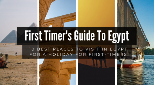 10 Best Places to Visit in Egypt For A Holiday for First-Timers