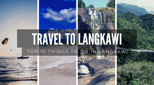 Top 10 Things To Do in Langkawi